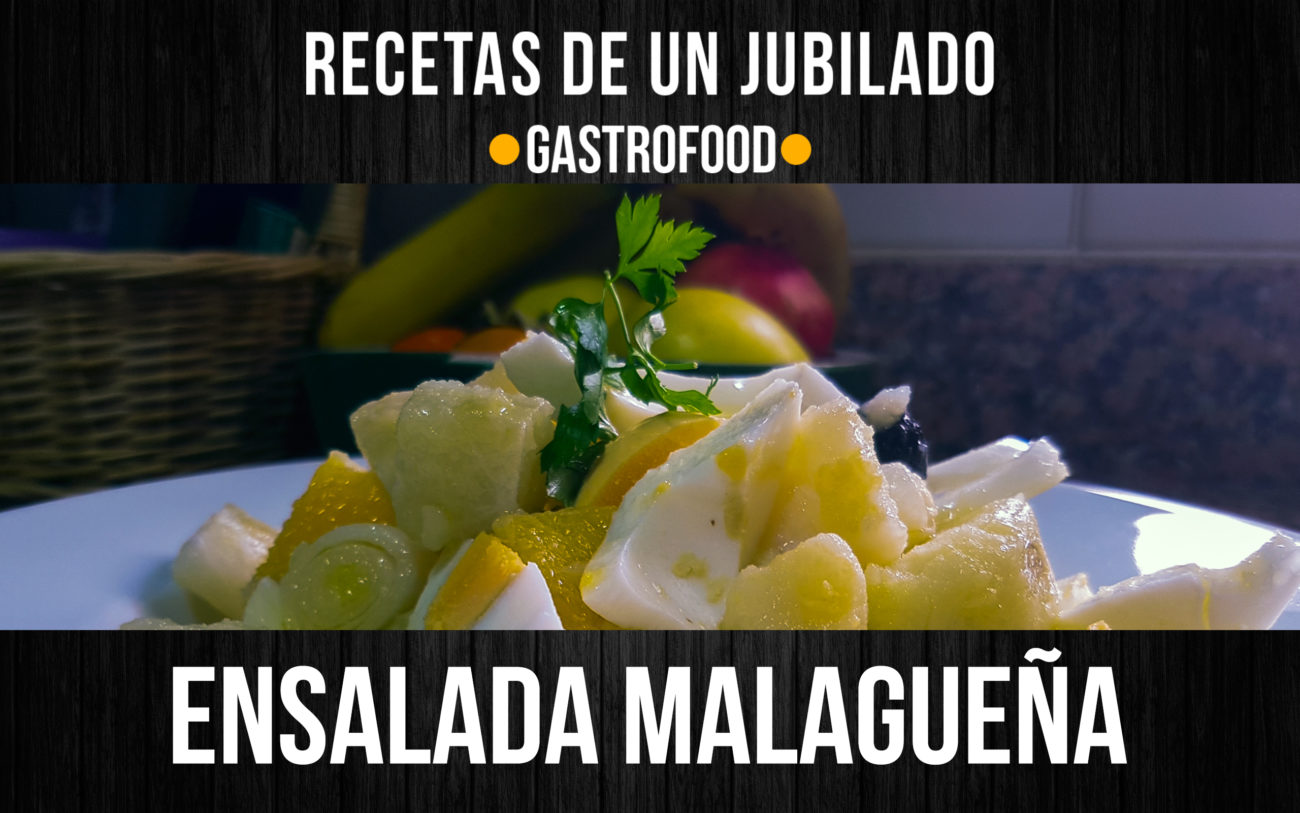 Ensalada cateta o Ensalada Malagueña – VIDEO
